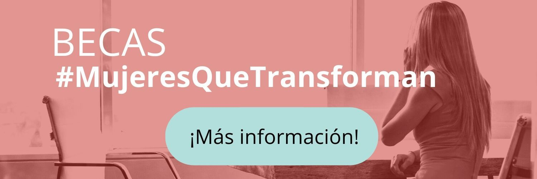 Becas #MujeresQueTransforman