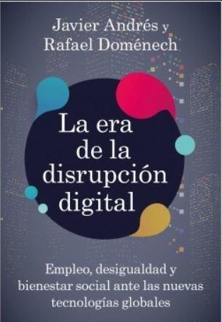 Recomendacion libro economia - La era de la disrupción digital: Empleo, desigualdad y bienestar social ante las nuevas tecnologías globales