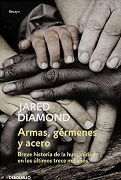 Recomendación libro economia - Armas, gérmenes y acero: Breve historia de la humanidad en los últimos 13.000 años