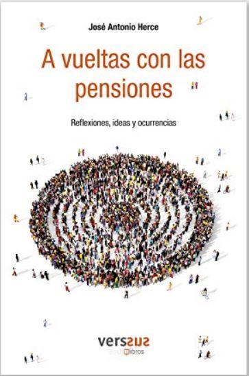 Recomendacion libro de economia - A vueltas con las pensiones de Jose Antonio Herce