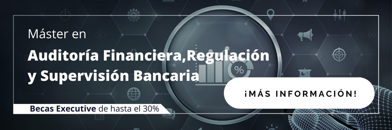 Máster en Auditoría Financiera, Regulación y Supervisión Bancaria