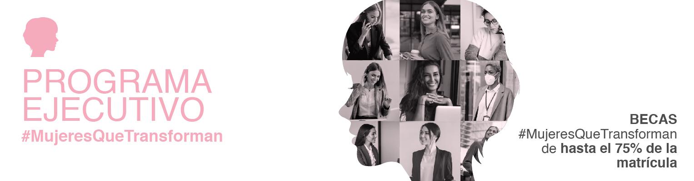 Programa Ejecutivo #MujeresQueTransforman